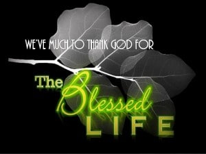 Weve-Much-To-Thank-God-For-The-Blessed-Life
